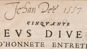John Dee's signature. Cinquante jeus divers d'honnete entretien. Innocenzio Ringhieri, published Lyon, 1555. © Royal College of Physicians / Mike Fear