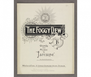 "Photograph of 'The foggy dew', Words and music by ""Iascaire"" [Dublin : Whelan & Son ..., 1919]"